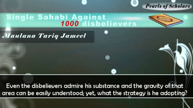 Single Sahabi Against 1000 Disbelievers | Maulana Tariq Jameel
