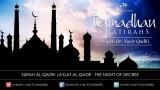 Ramadan Khatirah: Surah Al-Qadr – Laylat'l-Qadr Night of Decree