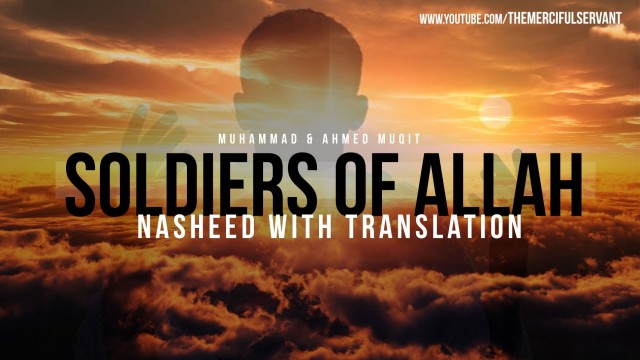Soldiers of Allah ᴴᴰ – Nasheed – Muhammad & Ahmed Muqit
