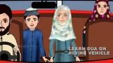 Dua when riding vehicle – Islamic Cartoon for children with Abdul Bari